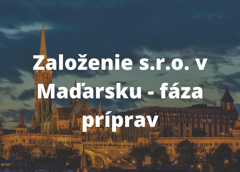 Založenie s.r.o. v Maďarsku – fáza prípravy