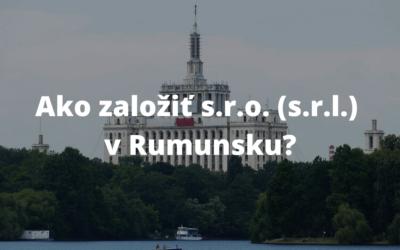 Založenie s. r. o. (s.r.l.) v Rumunsku