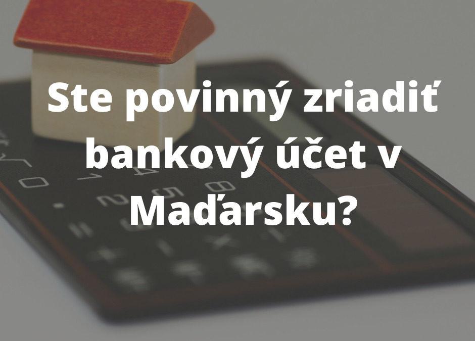 Bankový účet v Maďarsku. Kedy sa stáva nutnosťou?