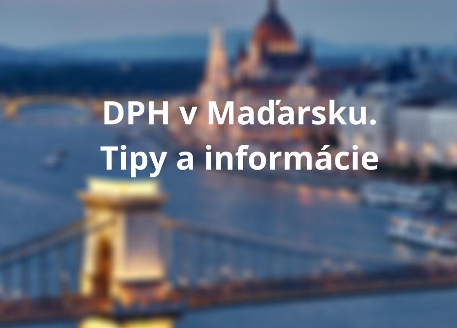 DPH v Maďarsku. Tipy a informácie