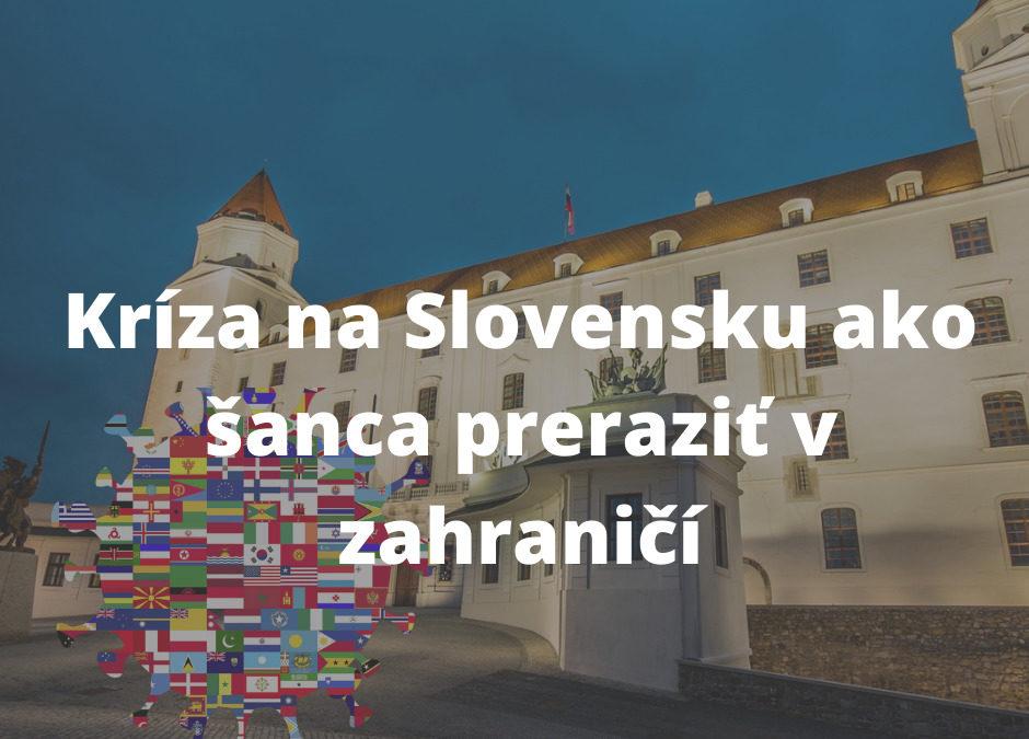 Využite krízu 2020 na Slovensku ako šancu preraziť v zahraničí v roku 2021