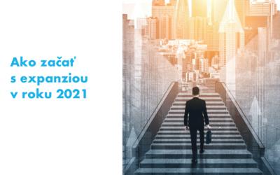 Expanzia do zahraničia v roku 2021 a kde začať