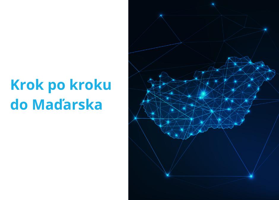 Krok po kroku: Expanzia na maďarský trh zo Slovenska a Čiech